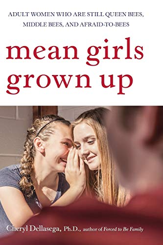 9780470168752: Mean Girls Grown Up: Adult Women Who Are Still Queen Bees, Middle Bees, and Afraid-to-bees