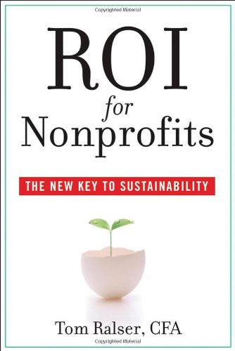 9780470168875: ROI For Nonprofits: The New Key to Sustainability