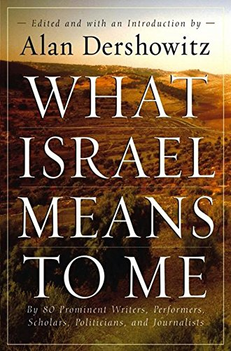 9780470169148: What Israel Means to Me: By 80 Prominent Writers, Performers, Scholars, Politicians, and Journalists