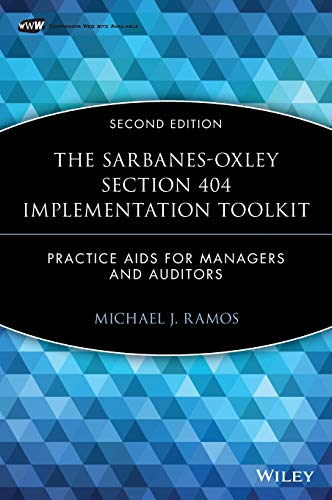9780470169315: The Sarbanes-Oxley Section 404 Implementation Toolkit, with CD ROM: Practice Aids for Managers and Auditors