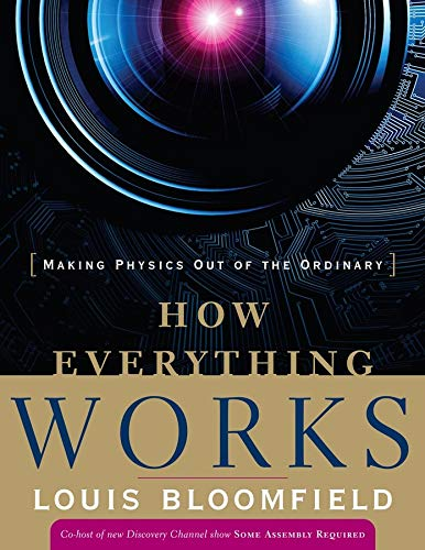 9780470170663: How Everything Works: Making Physics Out of the Ordinary