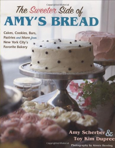 9780470170748: The Sweeter Side of Amy's Bread: Cakes, Cookies, Bars, Pastries and More from New York City's Favorite Bakery