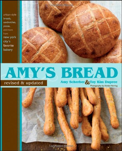 9780470170755: Amy's Bread, Revised and Updated: Artisan-style breads, sandwiches, pizzas, and more from New York City's favorite bakery