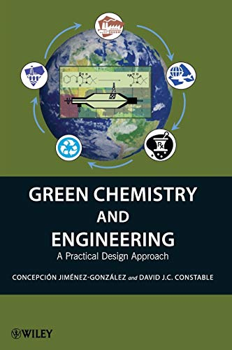 9780470170878: Green Chemistry and Engineering: A Practical Design Approach
