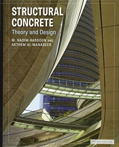 Structural Concrete: Theory and Design: M. Nadim Hassoun,