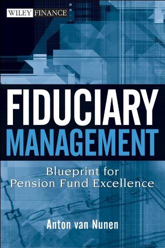 Fiduciary Management: Blueprint for Pension Fund Excellence (Hardback): A. Van Nunen