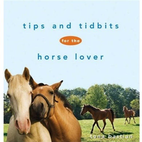 9780470171264: Tips and Tidbits for the Horse Lover (Howell Equestrian Library (Hardcover))