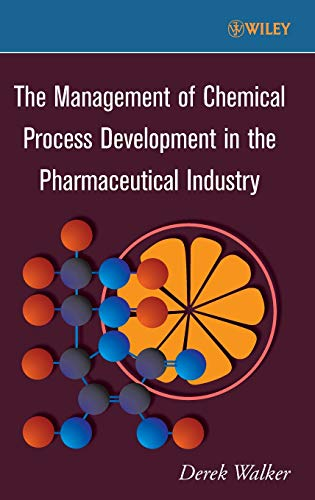 The Management of Chemical Process Development in the Pharmaceutical Industry (9780470171561) by Walker, Derek