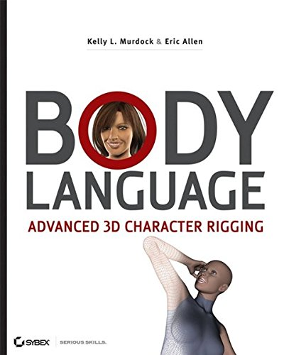 9780470173879: Body Language: Advanced 3D Character Rigging