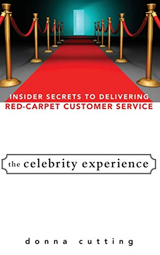 9780470174012: The Celebrity Experience: Insider Secrets to Delivering Red Carpet Customer Service