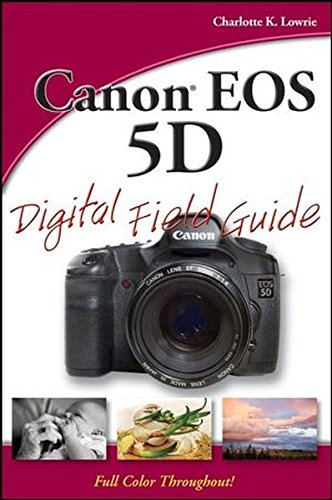 9780470174050: Canon EOS 5D Digital Field Guide