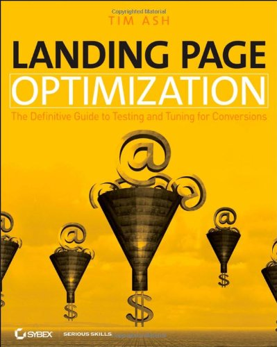 9780470174623: Landing Page Optimization: The Definitive Guide to Testing and Tuning for Conversions