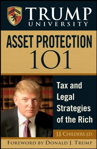 9780470174647: Trump University Asset Protection 101: Tax and Legal Strategies of the Rich