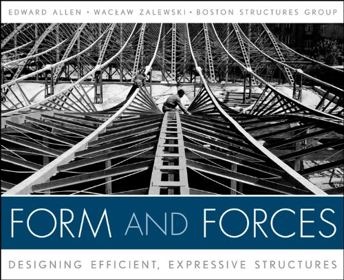 Form and Forces: Designing Efficient, Expressive Structures: Allen, Edward; Zalewski,