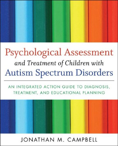 9780470175682: Psychological Assessment and Treatment of Children with Autism Spectrum Disorders: An Integrated Action Guide to Diagnosis, Treatment, and Educational Planning