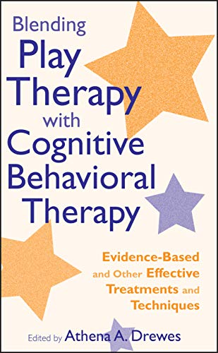 9780470176405: Blending Play Therapy with Cognitive Behavioral Therapy: Evidence-Based and Other Effective Treatments and Techniques