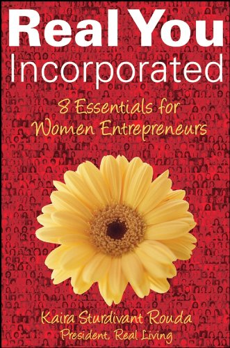 9780470176580: Real You Incorporated: 8 Essentials for Women Entrepreneurs