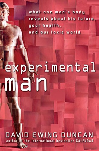 Experimental Man: What One Man's Body Reveals: David Ewing Duncan