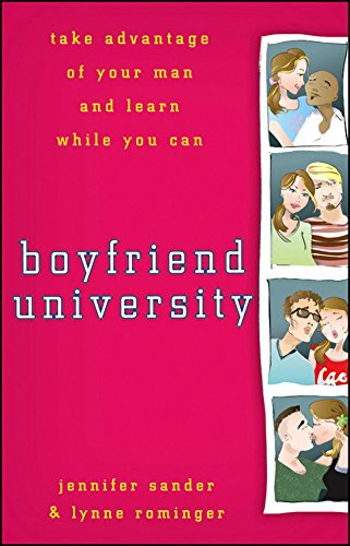 9780470177037: Boyfriend University: Take Advantage of Your Man and Learn While You Can