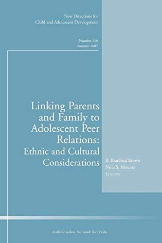 9780470178010: Linking Parents and Family to Adolescent Peer Relations: Ethnic and Cultural Considerations: New Directions for Child and Adolescent Development, ... Single Issue Child & Adolescent Development)