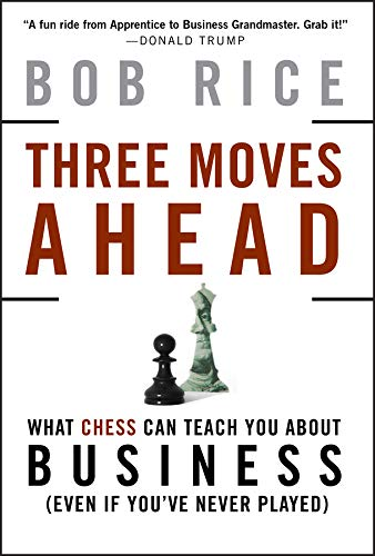 9780470178218: Rice, B: Three Moves Ahead: What Chess Can Teach You About Business