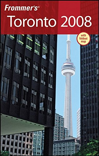 9780470178362: Frommer's Toronto 2008 (Frommer's Complete Guides)