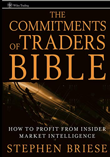 9780470178423: The Commitments of Traders Bible: How to Profit from Insider Market Intelligence