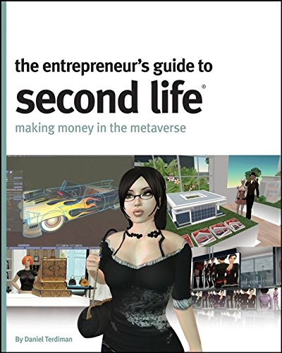 9780470179147: The Entrepreneur's Guide to Second Life: Making Money in the Metaverse