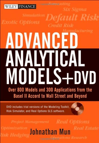 9780470179215: Advanced Analytical Models: Over 800 Models and 300 Applications from the Basel II Accord to Wall Street and Beyond