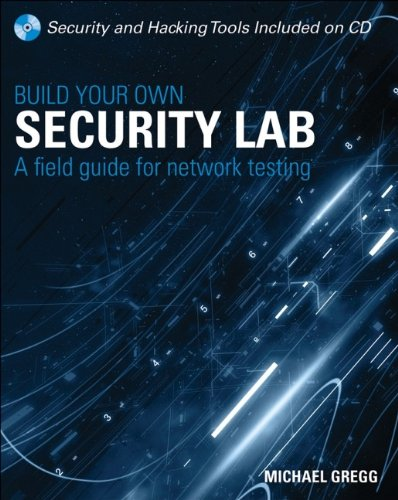 9780470179864: Build Your Own Security Lab: A Field Guide for Network Testing