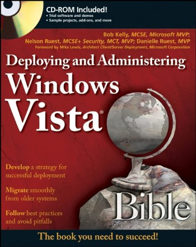 Deploying and Administering Windows Vista Bible (Bible: Kelly, Bob &