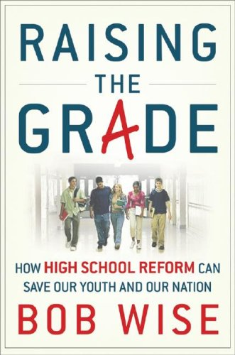 9780470180273: Raising the Grade: How Secondary School Reform Can Save Our Youth and the Nation