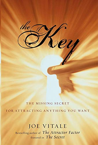9780470180761: The Key: The Missing Secret for Attracting Anything You Want