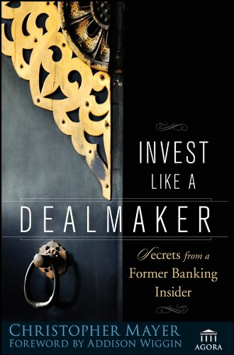 9780470180914: Invest Like a Dealmaker: Secrets from a Former Banking Insider