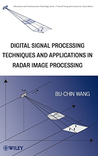 9780470180921: Digital Signal Processing Techniques and Applications in Radar Image Processing (Information and Communication Technology Series,)