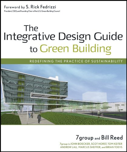 9780470181102: The Integrative Design Guide to Green Building: Redefining the Practice of Sustainability (Wiley Series in Sustainable Design)