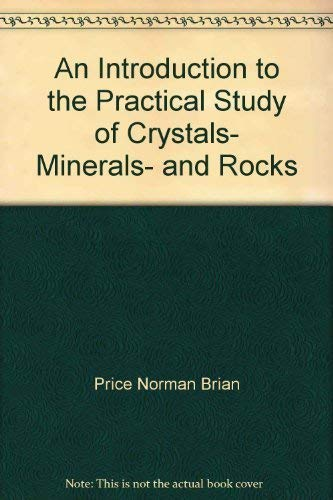 9780470181393: An introduction to the practical study of crystals, minerals, and rocks