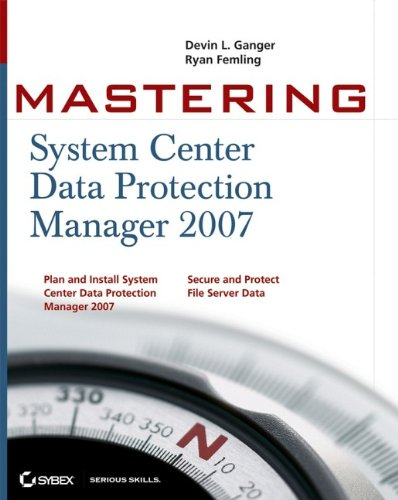 9780470181522: Mastering System Center Data Protection Manager 2007