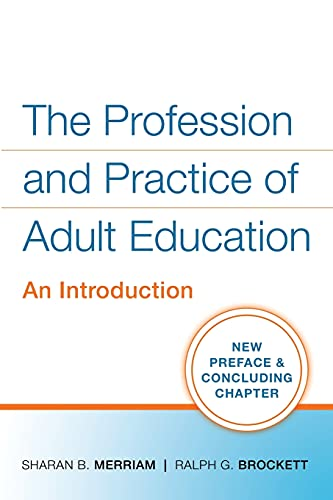 The Profession and Practice of Adult Education: Sharan B. Merriam;
