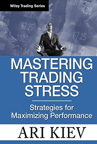 9780470181683: Mastering Trading Stress: Strategies for Maximizing Performance