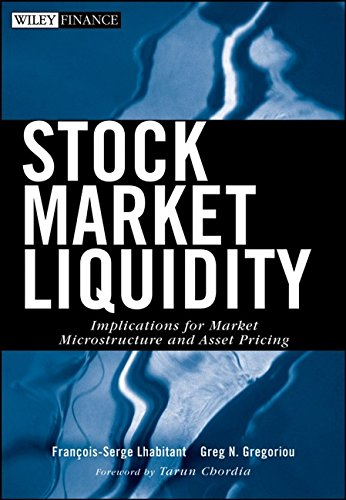 Stock Market Liquidity: Implications for Market Microstructure and Asset Pricing (Wiley Finance): ...