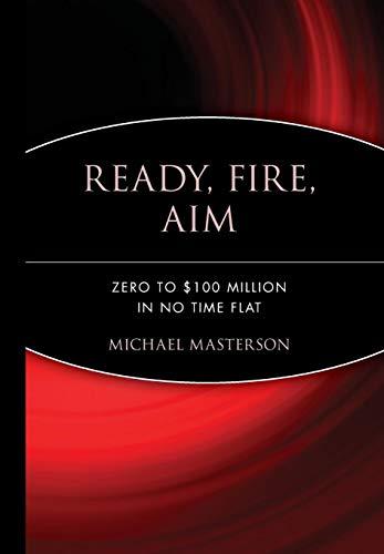 Ready, Fire, Aim : Zero to $100: Michael Masterson