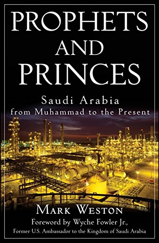 9780470182574: Prophets and Princes: Saudi Arabia from Muhammad to the Present