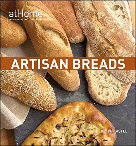 9780470182604: Artisan Breads at Home with the Culinary Institute of America
