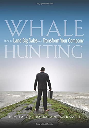 9780470182697: Whale Hunting: How to Land Big Sales and Transform Your Company