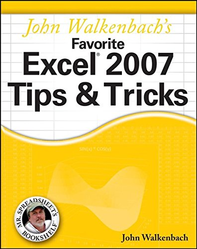 John Walkenbach's Favorite Excel 2007 Tips & Tricks (Mr. Spreadsheet's Bookshelf) (0470182814) by Walkenbach, John