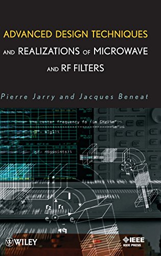 Advanced Design Techniques and Realizations of Microwave: Jarry, Pierre;Beneat, Jacques