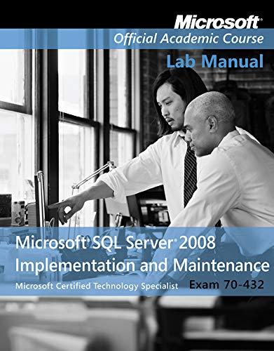 9780470183687: Exam 70-432 Microsoft SQL Server 2008 Implementation and Maintenance Lab Manual