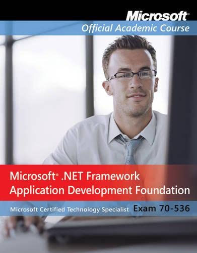 9780470183694: Exam 70-536: Microsoft .NET Framework Application Development Foundation (Microsoft Official Academic Course)