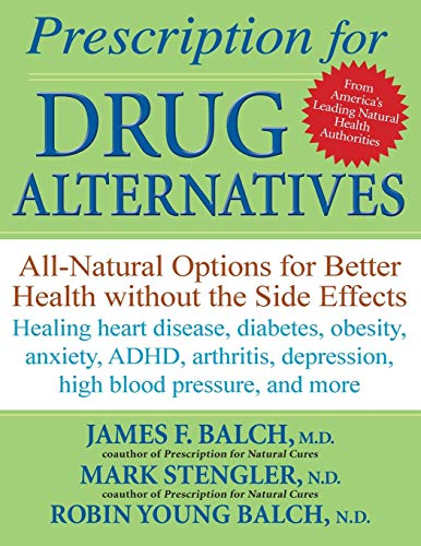 9780470183991: Prescription for Drug Alternatives: All-Natural Options for Better Health without the Side Effects